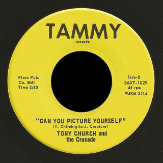 Tony Church and the Crusade Tammy 45 Can You Picture Yourself