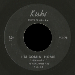 The Coachmen Five Kiski 45 I'm Comin' Home