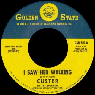 Custer and the Survivers Golden State 45 I Saw Her Walking
