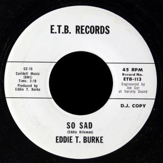 Eddie T. Burke ETB 45 So Sad