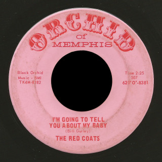Red Coats Orchid of Memphis 45 I'm Going to Tell You About My Baby
