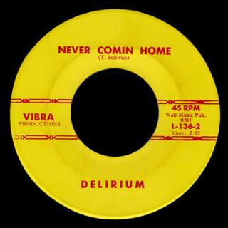 Delirium Vibra 45 Never Comin' Home