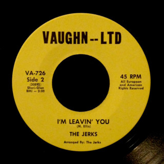The Jerks Vaughn-Ltd 45 I'm Leavin' You