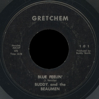 Buddy and the Beaumen Gretchem 45 Blue Feelin'