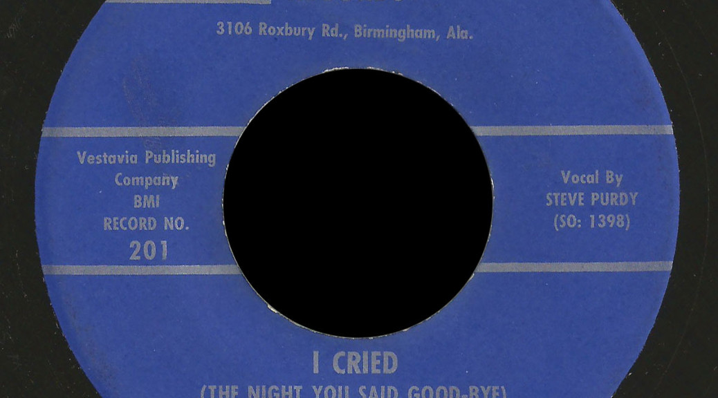 Steve Purdy and the Studs Vesta 45 I Cried (The Night You Said Goodbye)