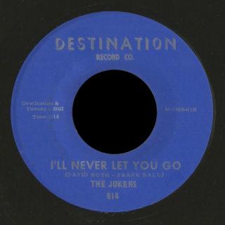 Jokers Destination 45 I'll Never Let You Go