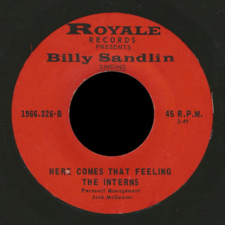 Billy Sandlin and the Interns Royale 45 Here Comes That Feeling