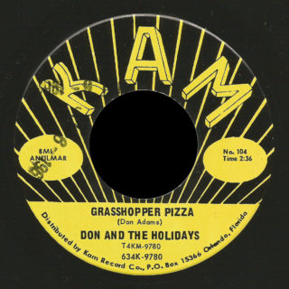 Don & the Holidays Kam 45 Grasshopper Pizza