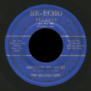Madhatters Re-Echo 45 Unchain My Heart