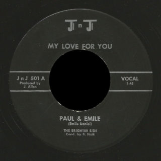 Paul & Emile and the Brighter Side J n J 45 My Love For You
