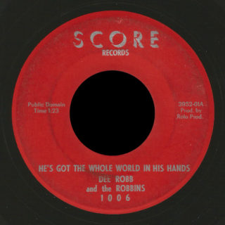 Dee Robb and the Robbins Score 45 He's Got The Whole World In His Hands