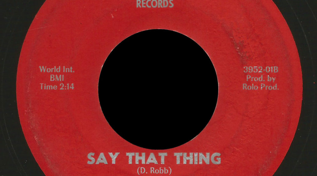 Dee Robb and the Robbins Score 45 Say That Thing