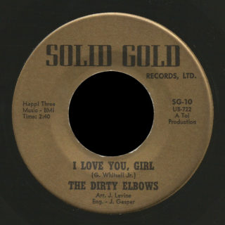 Dirty Elbows Solid Gold 45 I Love You, Girl