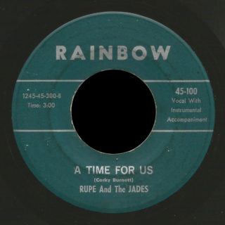 Rupe and the Jades Rainbow 45 A Time For Us