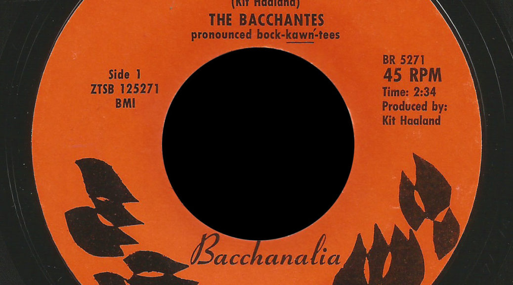 Bacchantes Bacchanalia 45 Child of the Morning Sun