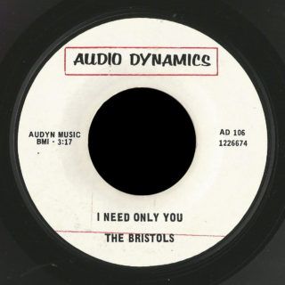 Bristols Audio Dynamics 45 I Need Only You