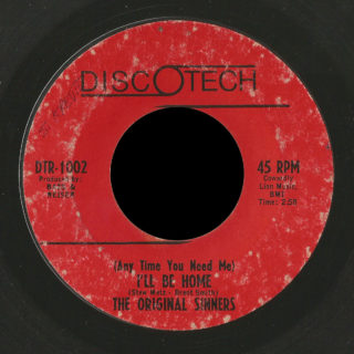 Original Sinners Discotech 45 (Anytime You Need Me) I'll Be Home