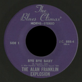 Alan Franklin Explosion Blues Climax Horne 45 Bye Bye Baby