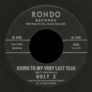 Ugly Z Rondo 45 Down To My Very Last Tear